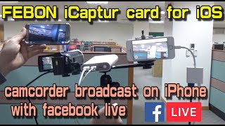 camcorder broadcast on iPhone  with facebook live
