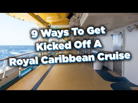 9 Ways To Get Kicked Off A Royal Caribbean Cruise Ship!