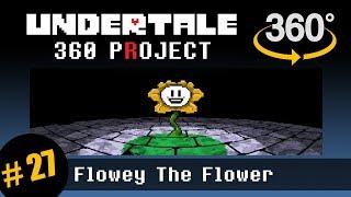 Flowey the Flower 360: Undertale 360 Project