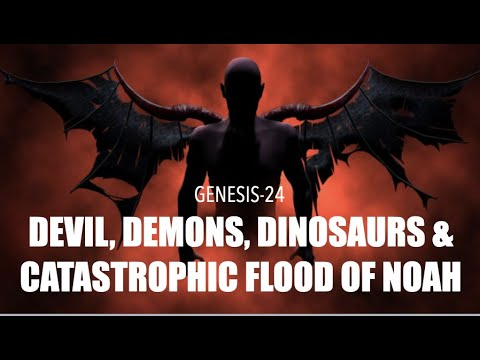 THE DEVIL, DEMONS, DINOSAURS & THE CATASTROPHIC FLOOD OF NOAH from YouTube · Duration:  40 minutes 59 seconds
