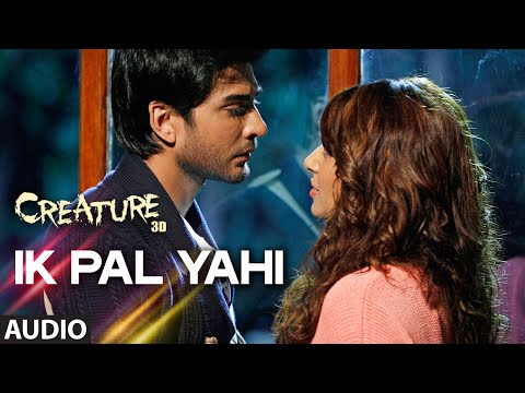 Ik Pal Yahi Full Song (Audio) | Creature...