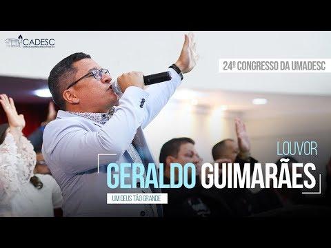 Um Deus Tão Grande - Pr. Geraldo Guimarães - Último Dia - 24º Congresso da UMADESC