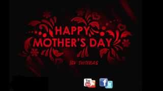 ♫ ♪ Happy Mother's Day ♫ ♪