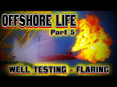 OFFSHORE LIFE (Part 5 )- Well Testing FLARING. Malaysia Offshore