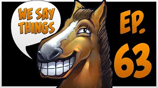 We Say Things 63 - You won't believe what these Chinese players did!