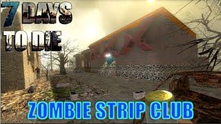 7 Days To Die - Zombie Strip Club (E099) - GameSocietyPimps