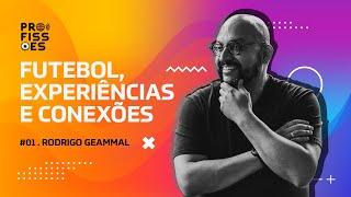 Futebol, Experiências e Conexões com Rodrigo Geammal | VideoCast Profissões EP01