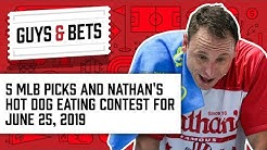 Guys & Bets: 5 MLB Picks & Joe's Best Bet for the Nathan's Hot Dog Eating Contest