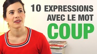10 Expressions avec le mot COUP - 10 French Expressions with