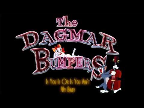 The Dagmar Bumpers - Is You Is Or Is You Ain