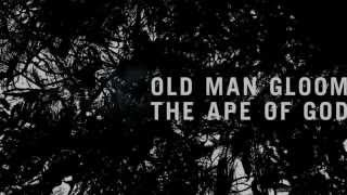 "Old Man Gloom ""Arows To Our Hearts"" The Ape Of God"