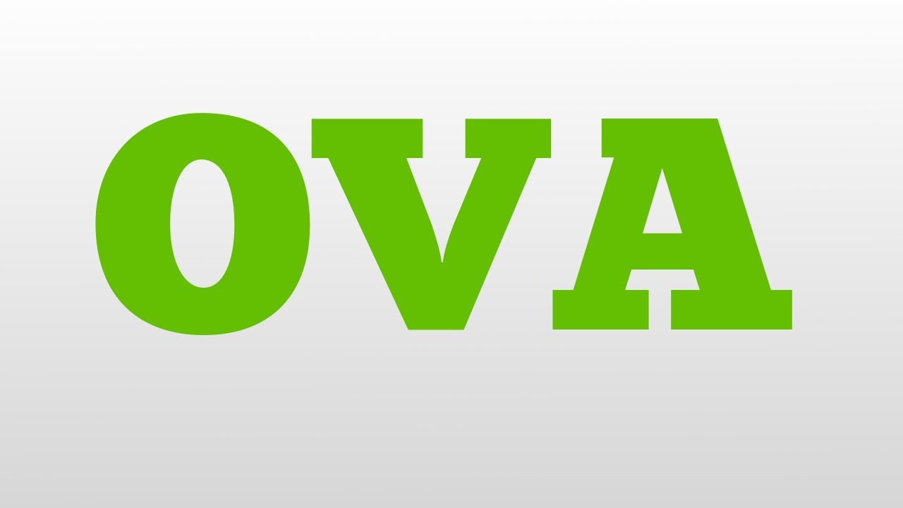 Ova meaning and pronunciation