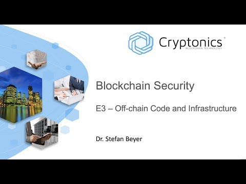Blockchain Security E3 - Off-chain Code and Infrastructure