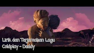 Lirik dan Terjemahan Lagu Coldplay - Daddy