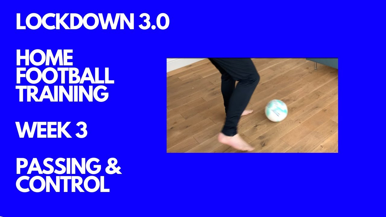 Lockdown 3.0 Home Football Training - Week 3