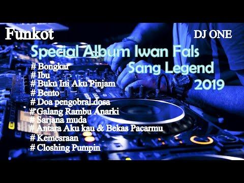 DJ SPECIAL ALBUM IWAN FALS SANG LEGEND 2019 FULL HD FULL BASS MANTAB ASYIK