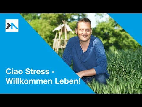 Ciao Stress, Willkommen Leben! Mit Resilienz und Lebenskunst zur gelassenen Lebensweise