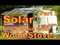 $4000 Solar, Off-Grid Tiny Cabin /w Wood Stove: Tour