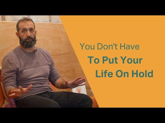 You Don't Have to Put Your Life on Hold to Get Help