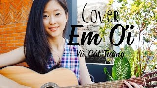 Em ơi -Vũ Cát Tường- cover by Akari