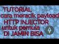 - Cara belajar membuat payload http injector untuk pemula mudah di jamin konek