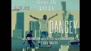 Dangey Zora Randhawa Ft Dr zeus Dhol REMIX By AMAN