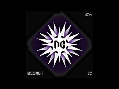 Grozdanoff - B12 (Original Mix)[NGRecords(New Generation)] Mp3