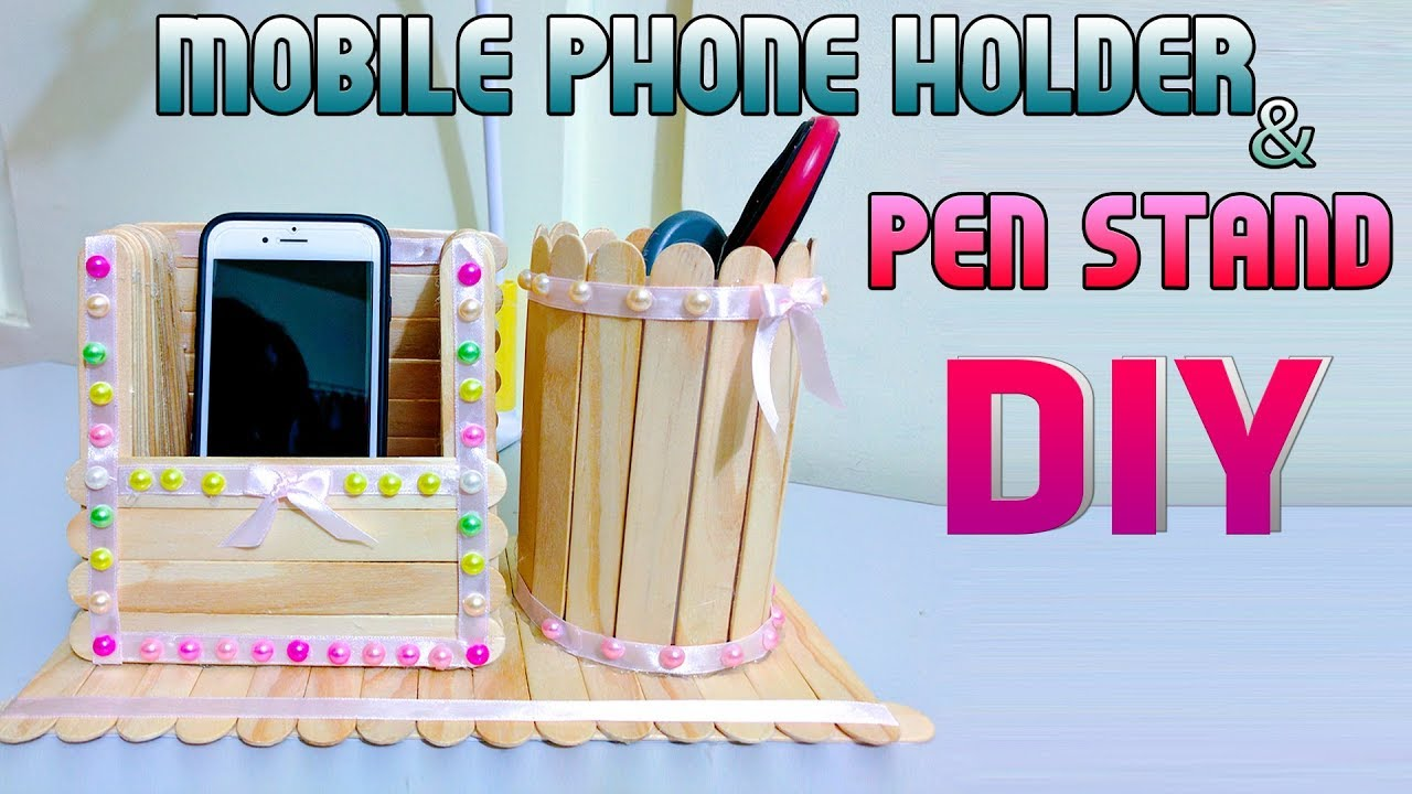 How To Make Diy Mobile Phone Holder And Pen Stand Ice