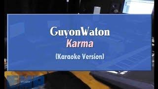 GuyonWaton - Karma (KARAOKE TANPA VOCAL)