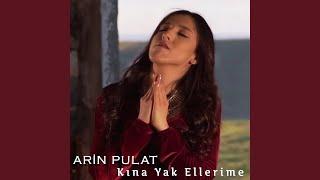 Arin Pulat - Kına Yak Ellerime