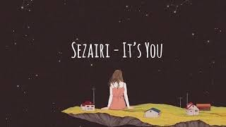 Sezairi - It's You [LIRIK + TERJEMAHAN]