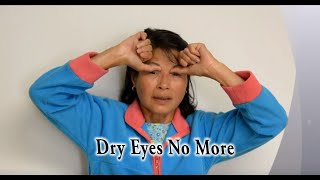 Dry Eyes No More