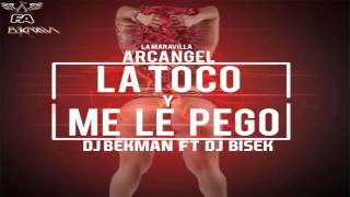 ★® La Toco Y Me Le Pego - Arcangel - DJ BEKMAN Ft DJ BISEK ®★ ♛ CasaMorbo 2015 ♛