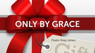 Only By Grace   King James   01 Dec 2019