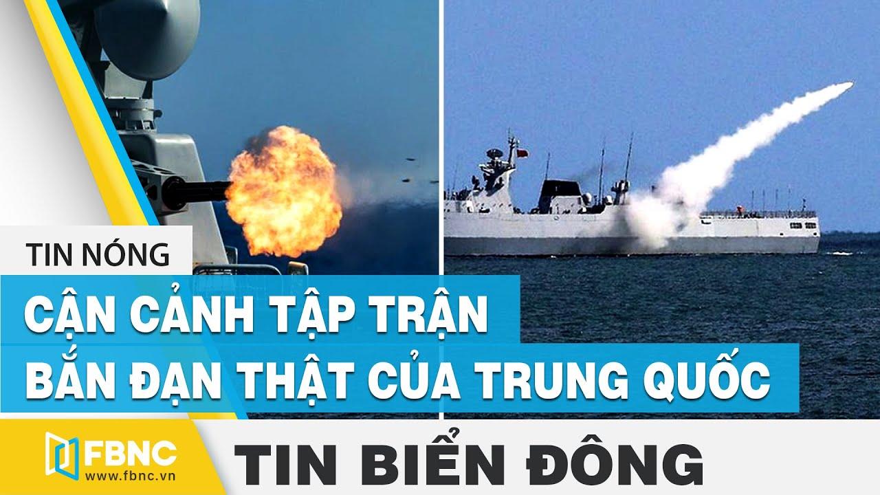 Tin Biển Đông: Trung Quốc bành trướng trên Biển Đông, ngang nhiên tập trận bắn đạn thật   FBNC
