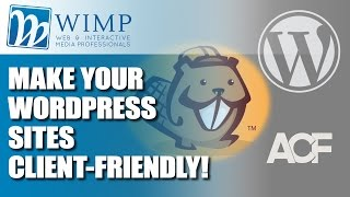 Client-Friendly WordPress With Page Builders and Advanced Custom Fields - WIMP