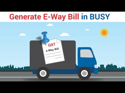 E-Way Bill Management in BUSY - Hindi (Old)