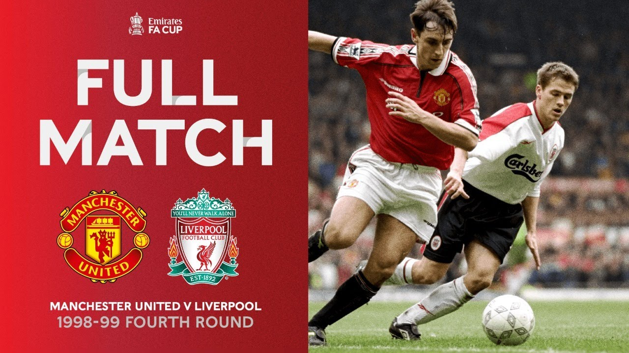 LIVE FULL MATCH | Manchester United v Liverpool | FA Cup Fourth Round 1998-99