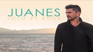 JUANES  Loco De Amor (Preview)