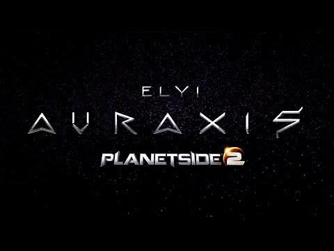Auraxis - Ely! | PlanetSide 2 Song