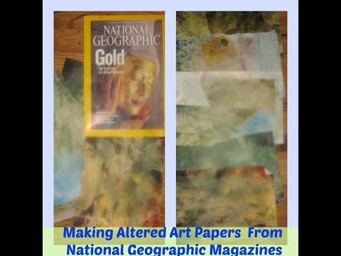 How To Make Altered Art Pages With National Geographic Magazine Without Citra Solv
