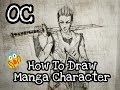 How to draw OC !!!!【Original Manga Character】-TUTORIAL