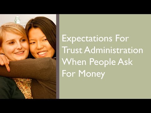 Expectations For Trust Administration When People Ask For Money