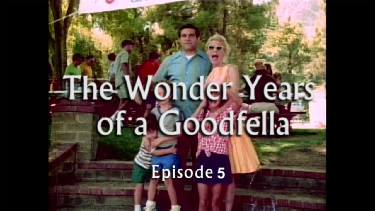 Download The Wonder Years of a Goodfella -  Episode 5