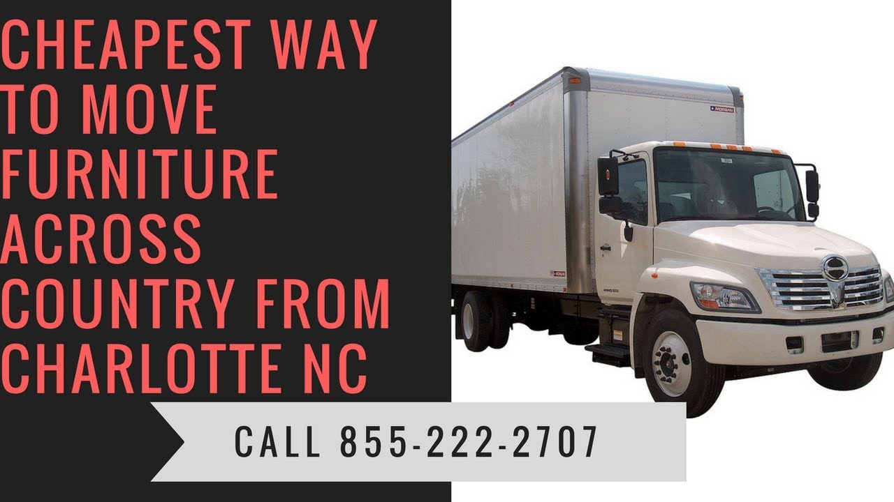 Etonnant Cheapest Way To Move Furniture Across Country From Charlotte NC   YouTube