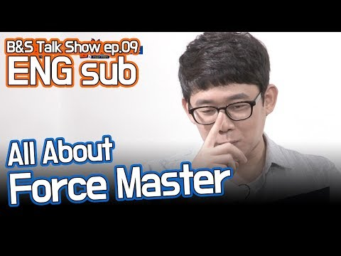 [ENG sub] B&S Talk Show 입블소 ep.09 - Forcemaster (with Yoon Jeongho)