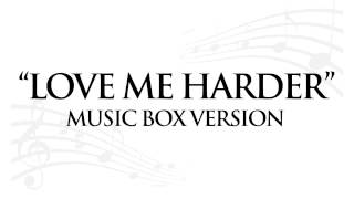 """LOVE ME HARDER"" BY ARIANA GRANDE ft. THE WEEKND - MUSIC BOX TRIBUTE"