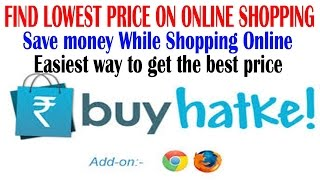 Find Lowest Price On Online Shopping.Best Online Compare Shopping Site.price/coupon/offers:Buyhatke