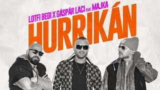 Lotfi Begi x Gáspár Laci feat. Majka - Hurrikán (Official Music Video)
