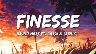 Bruno Mars & Cardi B - Finesse  (Lyrics/Lyric video) (remix)